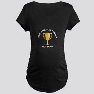 Participation Trophy Husband Maternity T-Shirt