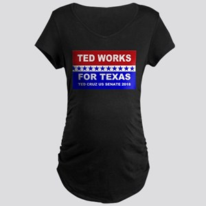 Ted works for Texas Maternity Dark T-Shirt