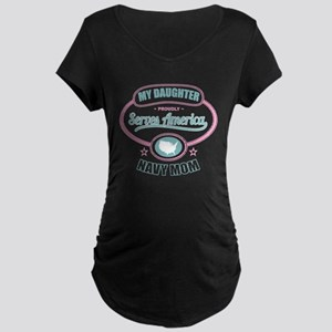 My Daughter Proudly Serves - Navy Mom Maternity Da