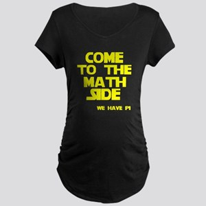 Come to the math side Maternity Dark T-Shirt