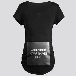 Add Your Own Image Maternity T-Shirt