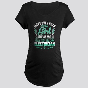 To Be An Electrician T Shirt Maternity T-Shirt
