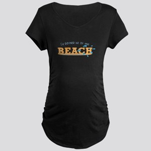 I'd rather be at the Beach Maternity T-Shirt