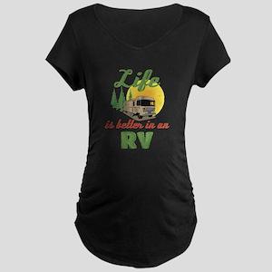 Life's Better In An RV Maternity Dark T-Shirt