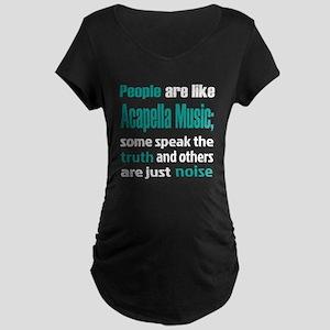 People are like Acapella Maternity Dark T-Shirt