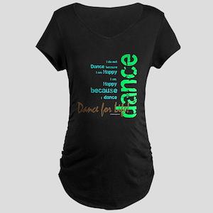 dance for life 1 Maternity T-Shirt