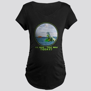 That Was TODAY Maternity T-Shirt