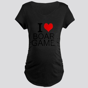 I Love Board Games Maternity T-Shirt