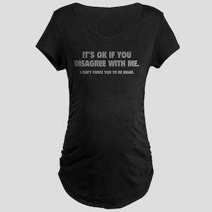 Disagree with me Maternity Dark T-Shirt