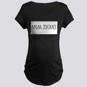 MEAL TICKET Maternity Dark T-Shirt