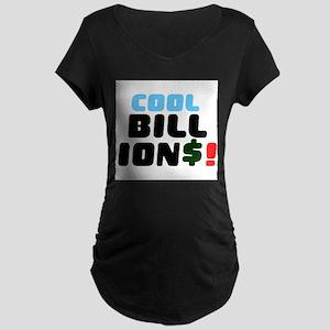 COOL BILLIONS! Maternity T-Shirt