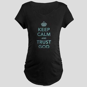 Keep Calm and Trust God Maternity T-Shirt