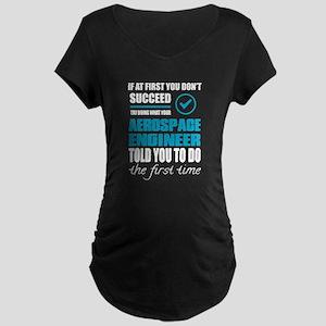 AEROSPACE ENGINEER Maternity T-Shirt