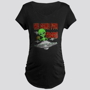 WE CAME FOR THE TACOS Maternity T-Shirt