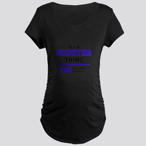 SCOOTER thing, you wouldn't unde Maternity T-Shirt