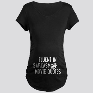 464ca7ec3 Fluent in Sarcasm and Movie Quotes Maternity T-Shi