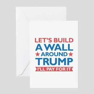 A Wall Around Trump Greeting Card