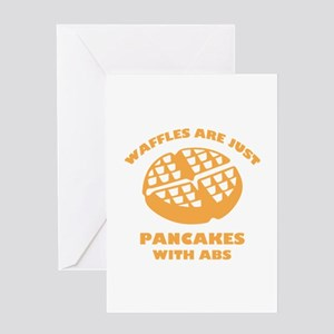 Waffles Are Just Pancakes With Abs Greeting Card