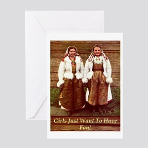 Girls Just Want to Have Fun! Greeting Card