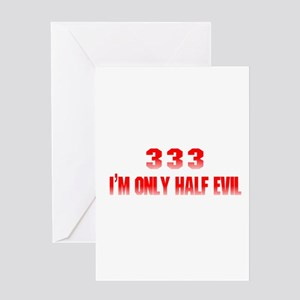 333 I'm Only Half Evil Greeting Card