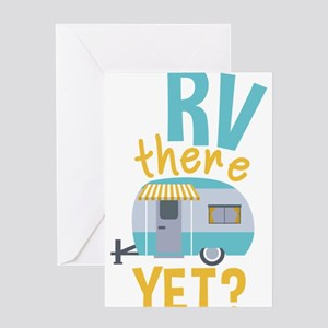 RV there yet? Greeting Cards