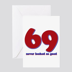 69 years never looked so good Greeting Card