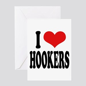 I Love Hookers Greeting Card