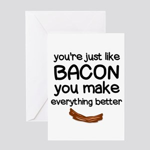 You are Just like Bacon Greeting Cards