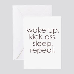 wake up kick ass sleep repeat Greeting Cards