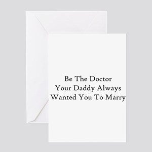 Be The Doctor Greeting Card