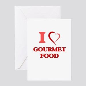 I love Gourmet Food Greeting Cards
