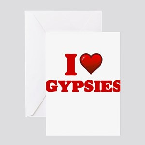 I love Gypsies Greeting Cards