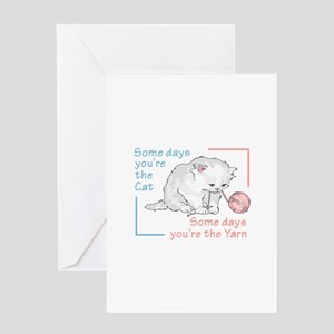SOME DAYS YOURE THE CAT Greeting Cards