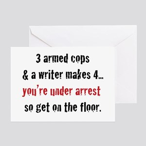 3 Armed Cops and a Writer... Greeting Card