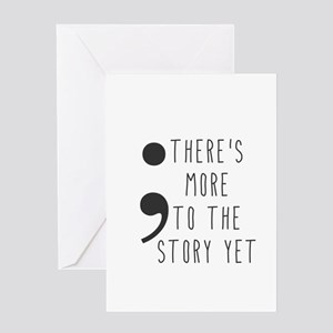 Semicolon- More to the Story Greeting Cards
