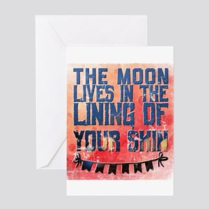 The moon lives in the lining of you Greeting Cards