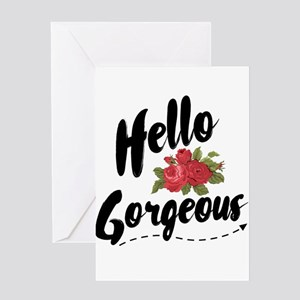 Hello Gorgeous Greeting Cards