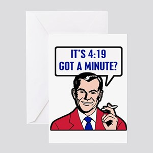 It's 4:19 - Got A Minute? Greeting Cards