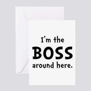 Im The Boss Greeting Card