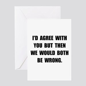 Both Be Wrong Greeting Card