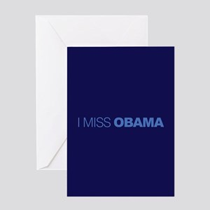 I Miss Obama Greeting Card