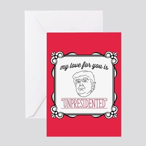 My Love is Unpresidented Greeting Card