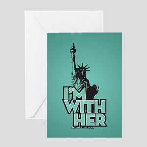 Lady Liberty - Im With Her Greeting Card