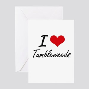 I love Tumbleweeds Greeting Cards