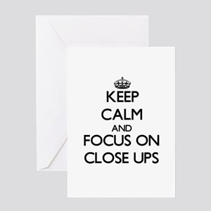 Keep Calm and focus on Close-Ups Greeting Cards