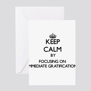 Keep Calm by focusing on Immediate Greeting Cards