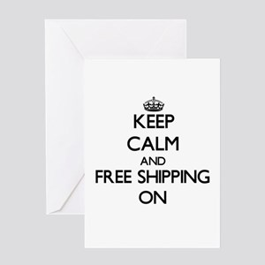 Keep Calm and Free Shipping ON Greeting Cards