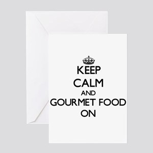 Keep Calm and Gourmet Food ON Greeting Cards
