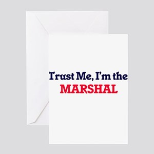 Trust me, I'm the Marshal Greeting Cards