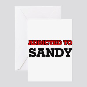 Addicted to Sandy Greeting Cards